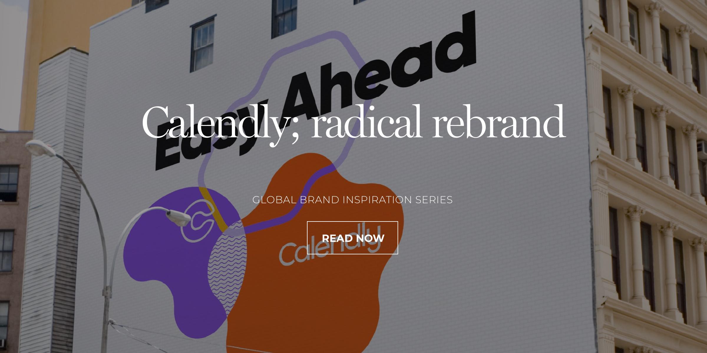 Calendly; Radical Rebrand
